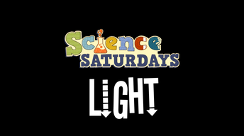 Science Saturdays - Light