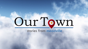 Our Town: Meadville