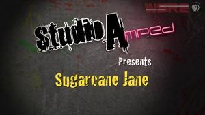 StudioAmped : Sugarcane Jane