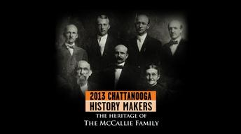 History Makers 2013: The Heritage of the McCallie Family