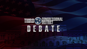 Tennessee 3rd Congressional District General Election Debate