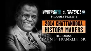 History Makers 2014: John P. Franklin, Sr.