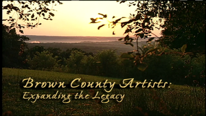 Brown County Artists: Expanding the Legacy
