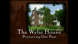 The Wylie House: Preserving Our Past
