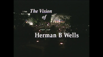 The Vision of Herman B Wells
