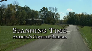 Spanning Time: America's Covered Bridges