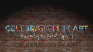 Celebration in Art: Presented by The Weekly Special