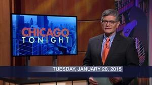 January 20, 2015 – Chicago Tonight (Full Show)