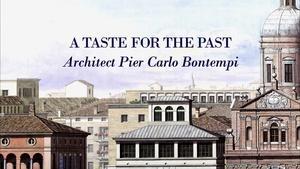A Taste for the Past: Architect Pier Carlo Bontempi