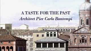 A Taste for the Past: Architect Pier Carlo Bontempi