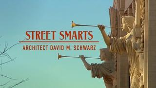 Street Smarts: Architect David M. Schwarz