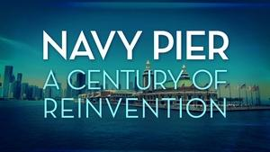 Navy Pier: A Century of Reinvention