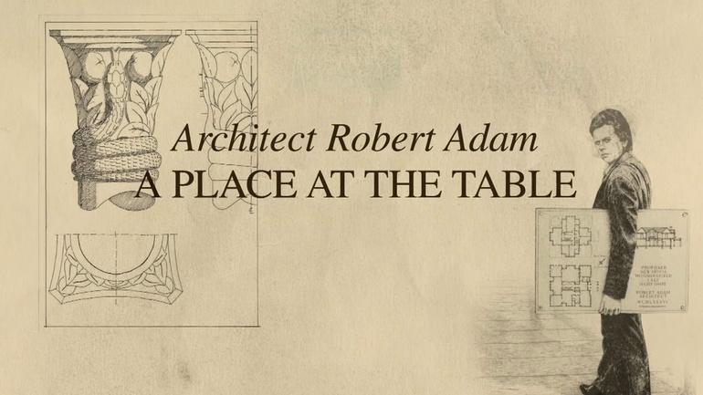 A Place at the Table: Architect Robert Adam