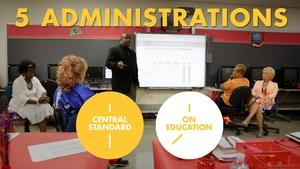 Central Standard: On Education | 5 Administrations