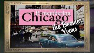 Remembering Chicago: The Boomer Years