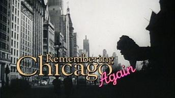 Remembering Chicago Again