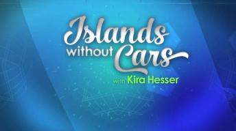Islands Without Cars with Kira Hesser | Preview
