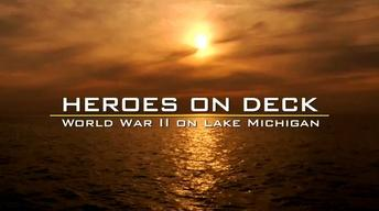 Heroes On Deck: World War II On Lake Michigan | Trailer
