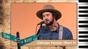 S01 E12: Chicago Farmer  (Part 1)