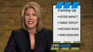 Voter Impact / Taboo Topics? / Michigan Elections