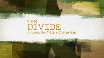 THE DIVIDE: Bridging the Military-Civilian Gap