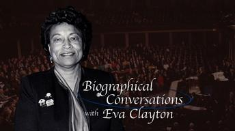 Biographical Conversations with Eva Clayton