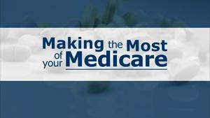 Making The Most of Your Medicare