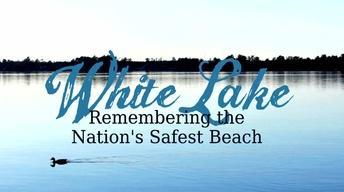 White Lake: Remembering the Nation's Safest Beach
