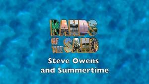 Bands of the Sand:  Steve Owens & Summertime