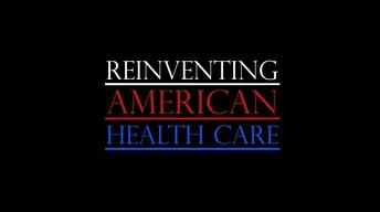 Reinventing American Healthcare - Trailer