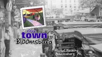 Our Town Bloomsburg - Promo