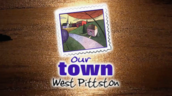 Our Town West Pittston