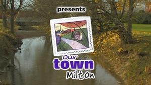 Our Town Milton