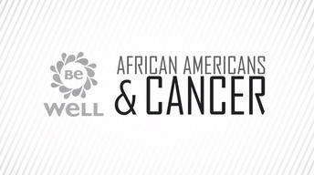 African Americans & Cancer
