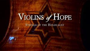Violins of Hope: Strings of the Holocaust
