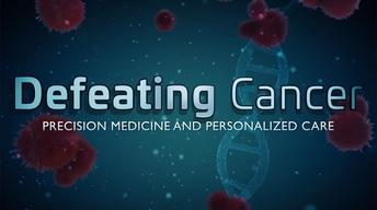 Defeating Cancer: Precision Medicine and Personalized Care
