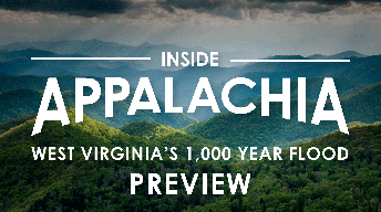 Preview: Inside Appalachia - West Virginia's 1000 Year Flood