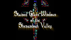 Stained Glass of the Shenandoah Valley