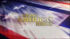 Saving Americas Heroes I