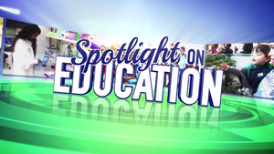 Spotlight On Education: Season 1, Episode 14