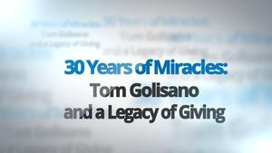 30 Years of Miracles: Tom Golisano and a Legacy of Giving