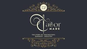 Tailor Made: The Story of Rochester's Garment Industry