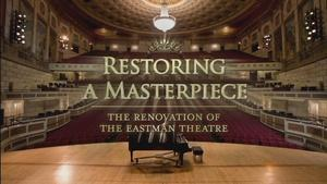 Restoring a Masterpiece: Renovation of the Eastman Theatre