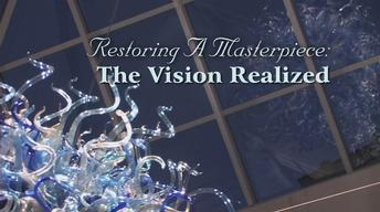 Restoring a Masterpiece: The Vision Realized