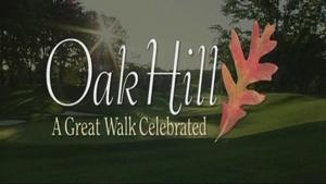 Oak Hill: A Great Walk Celebrated