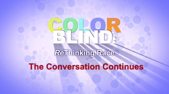Colorblind: ReThinking Race - After Show