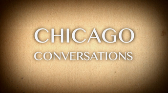 Chicago Conversations - Wednesdays at 2pm