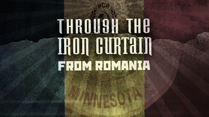 Through The Iron Curtain – From Romania