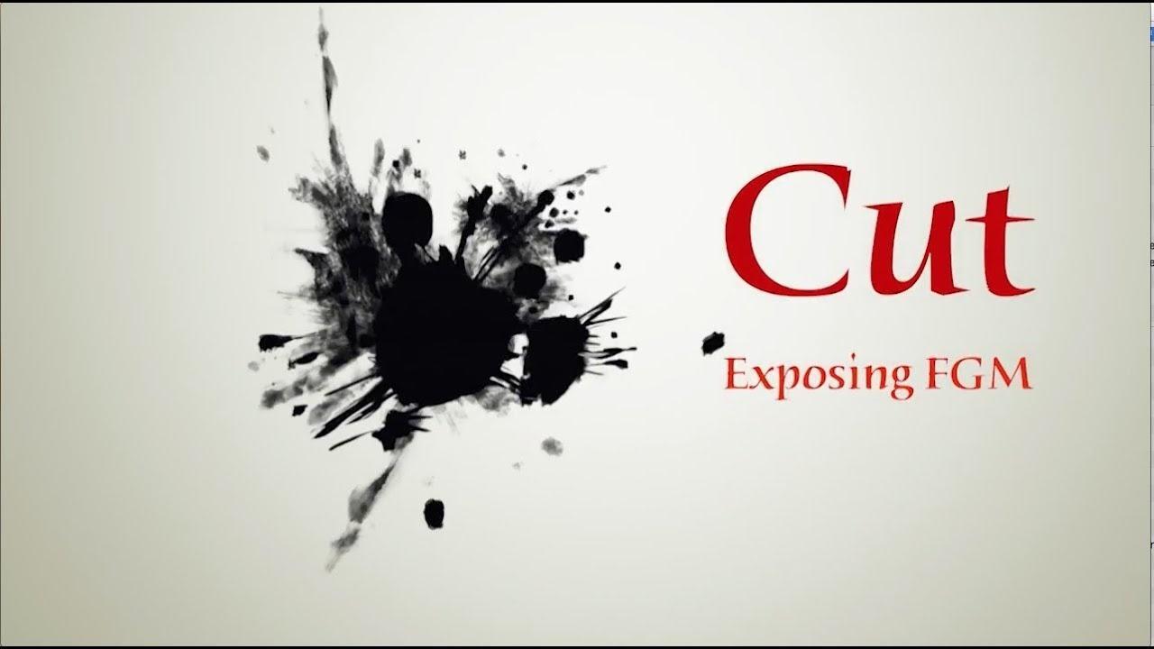 Cut:Exposing FGM : TTC Film Festival Winner, Women's Issues