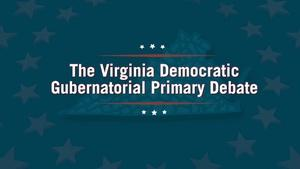 Democratic Candidates for Governor Face Off at WHRO